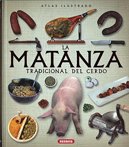 Descargar Libro Atlas Ilustrado De La Matanza Tradicional Del Cerdo Susaeta Ediciones  S A