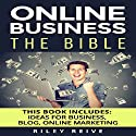 Online Business: The Bible: 3 Manuscripts Audiobook by Riley Reive Narrated by Kent Bates