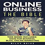 Online Business: The Bible: 3 Manuscripts | Riley Reive