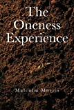 The Oneness Experience, Malcolm Morris, 1481705547