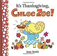 It's Thanksgiving, Chloe Zoe!