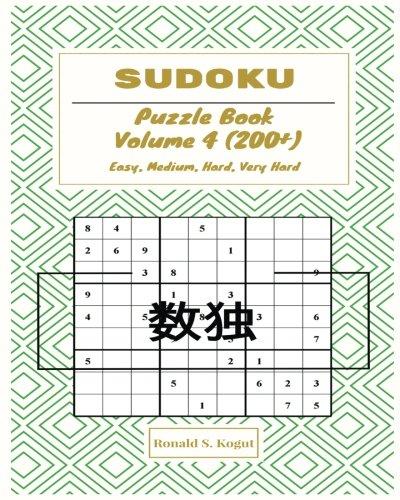 Sudoku Puzzle Book Volume 4: 200 Puzzles(Easy, Medium, Hard, Very Hard): (Sudoku Puzzle Book) (Volume 3) 200+ 8X10 (sudoku difficulty 4)