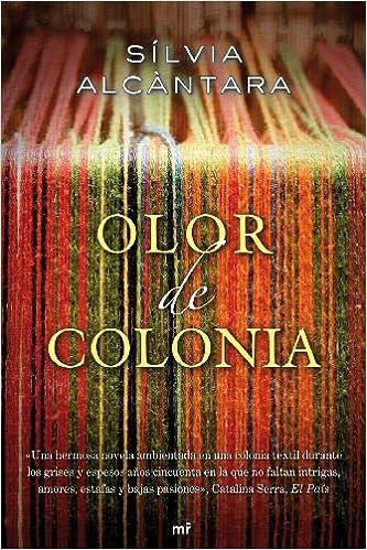Olor de Colonia (Novela): Amazon.es: Sílvia Alcàntara, Dolors Udina Abelló: Libros