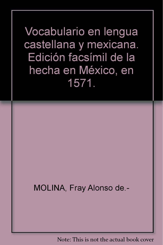 Vocabulario en lengua castellana y mexicana. Edición facsímil de la hecha en México, en 1571.: Amazon.com: Books