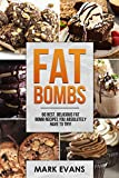 Fat Bombs: 60 Best, Delicious Fat Bomb Recipes You Absolutely Have to Try!