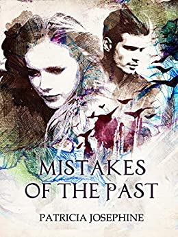 Mistakes of the Past by [Josephine, Patricia]