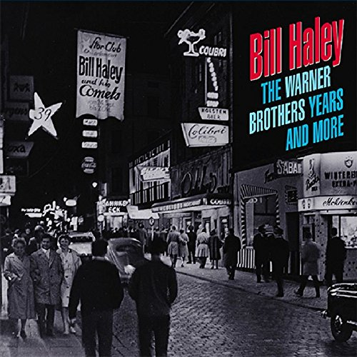 The Warner Brothers Years & More by Haley, Bill & His Comets
