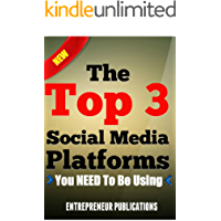 The Top 3 Social Media Platforms You Need To Be Using