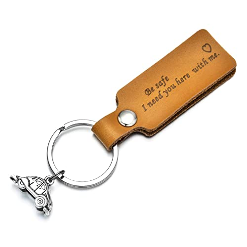 Father's Day Gift Be Safe Keychain for Boyfriend Father Men Leather Drive  Safe I Need You Here with Me Keychain