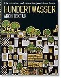 Hundertwasser Architektur: Für ein natur- und menschengerechtes Bauen: Fur Ein Natur - Und Menschengerechteres Bauen