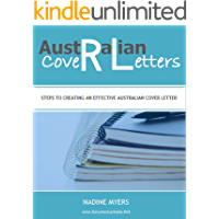 Australian Cover Letters: Steps to Creating an Effective Australian Cover Letter (Australian Job Search Book 2)