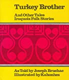 Turkey Brother and Other Tales, Ka-Hon-Hes, 0912278684