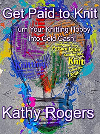 Get paid to knit turn your knitting hobby into cold cash for Get paid to make crafts