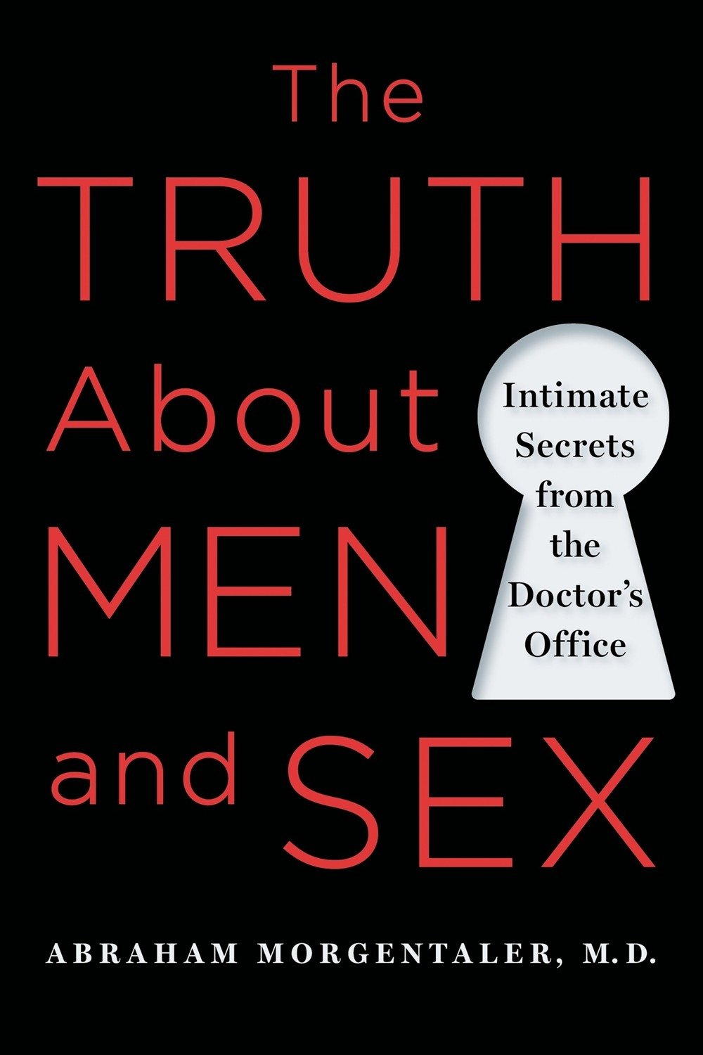 Download The Truth About Men and Sex: Intimate Secrets from the Doctor's Office PDF