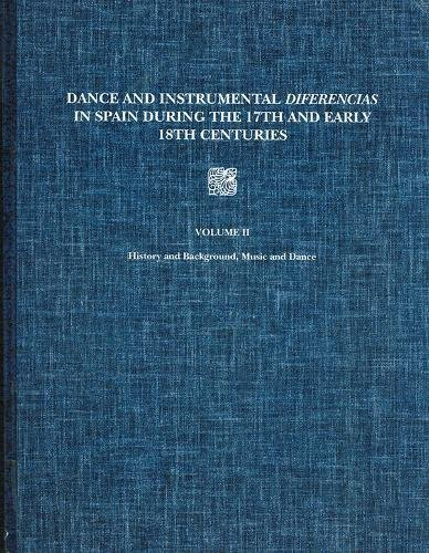 Dance and Instrumental Diferencias in Spain During the 17th and Early 18th Centuries, Vol. 2: Musical Transcriptions