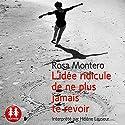 L'idée ridicule de ne plus jamais te revoir Hörbuch von Rosa Montero Gesprochen von: Hélène Lausseur