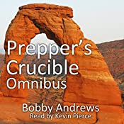 Prepper's Crucible. Omnibus: An EMP Tale | Bobby Andrews