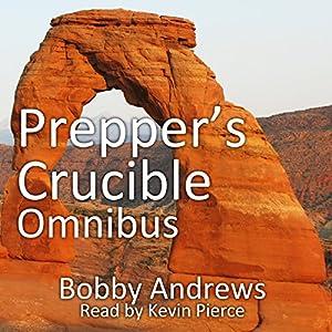 Prepper's Crucible. Omnibus: An EMP Tale Audiobook
