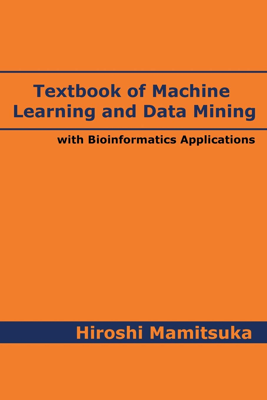 Textbook of Machine Learning and Data Mining: with Bioinformatics Applications
