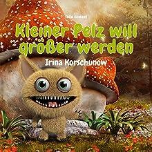 Kleiner Pelz will größer werden (Kleiner Pelz 2) Hörbuch von Irina Korschunow Gesprochen von: Ernst August Schepmann