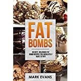 Fett Bombs: 60 Best, Delicious Fat Bomb Recipes You Absolutely Have to Try!