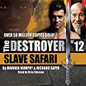 Slave Safari: The Destroyer Audiobook by Warren Murphy, Richard Sapir Narrated by Gray Gleason
