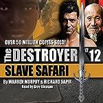 Slave Safari: The Destroyer | Richard Sapir,Warren Murphy