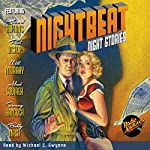 Nightbeat: Night Stories | RadioArchives.com,Bobby Nash,Paul Bishop,Will Murray,Mark Squirek,Tommy Hancock,Howard Hopkins