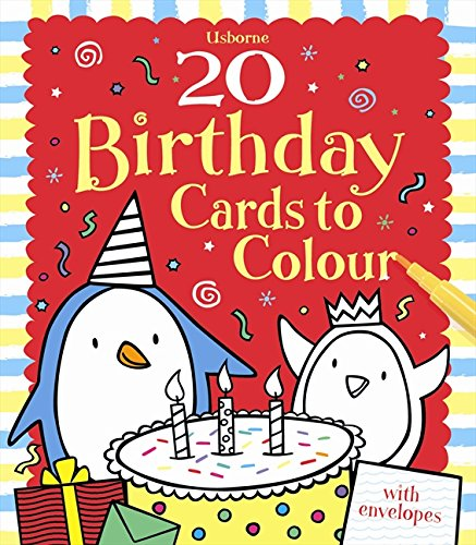 20 Birthday Cards To Colour Usborne Cards To Colour 9781409522843
