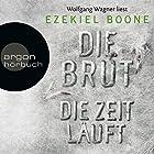 Die Zeit läuft (Die Brut 2) Hörbuch von Ezekiel Boone Gesprochen von: Wolfgang Wagner