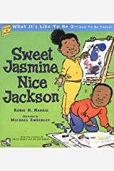 Sweet Jasmine, Nice Jackson: What It's Like To Be 2--And To Be Twins! (Bccb Blue Ribbon Nonfiction Book Award (Awards)) Hardcover