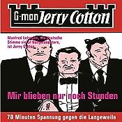 Mir blieben nur noch Stunden (Jerry Cotton 2) | Jerry Cotton