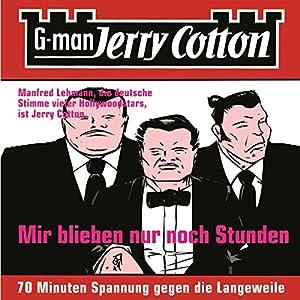 Mir blieben nur noch Stunden (Jerry Cotton 2) Hörbuch