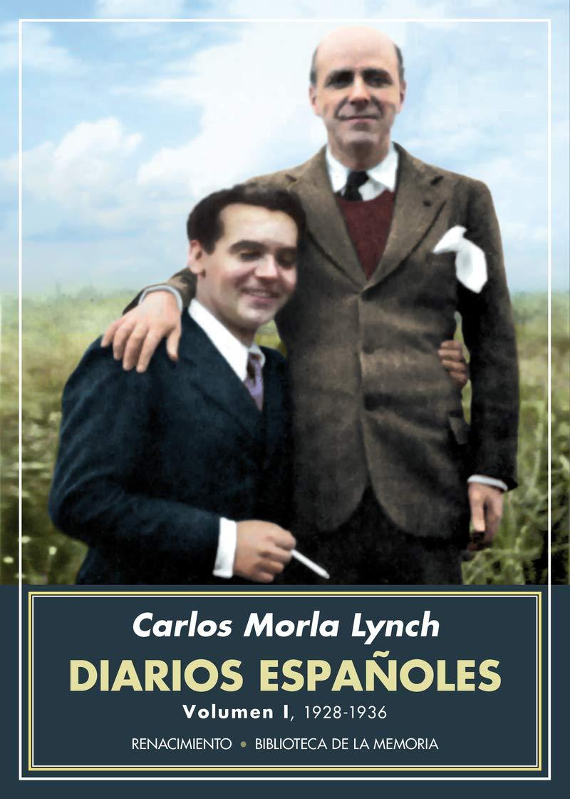 Diarios españoles. Volumen I: 1928-1936: 61 Biblioteca de la Memoria, Serie Menor: Amazon.es: Morla Lynch, Carlos: Libros