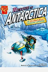 Rescue in Antarctica: An Isabel Soto Geography Adventure (Graphic Expeditions) Library Binding