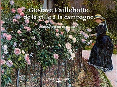 Téléchargement GUSTAVE CAILLEBOTTE DE LA VILLE A LA CAMPAGNE pdf