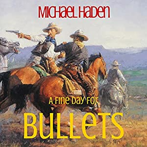 A Fine Day for Bullets Audiobook