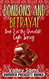 Bonbons and Betrayal: Book 3 in The Chocolate Cafe Series