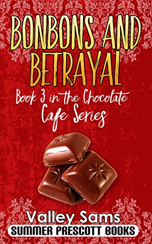 Bon Cafe - Bonbons and Betrayal (The Chocolate Cafe Series Book 3)