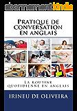 Pratique de conversation en Anglais: La routine quotidienne en anglais (English Edition)