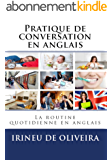 Pratique de conversation en Anglais: La routine quotidienne en anglais (English Edition)