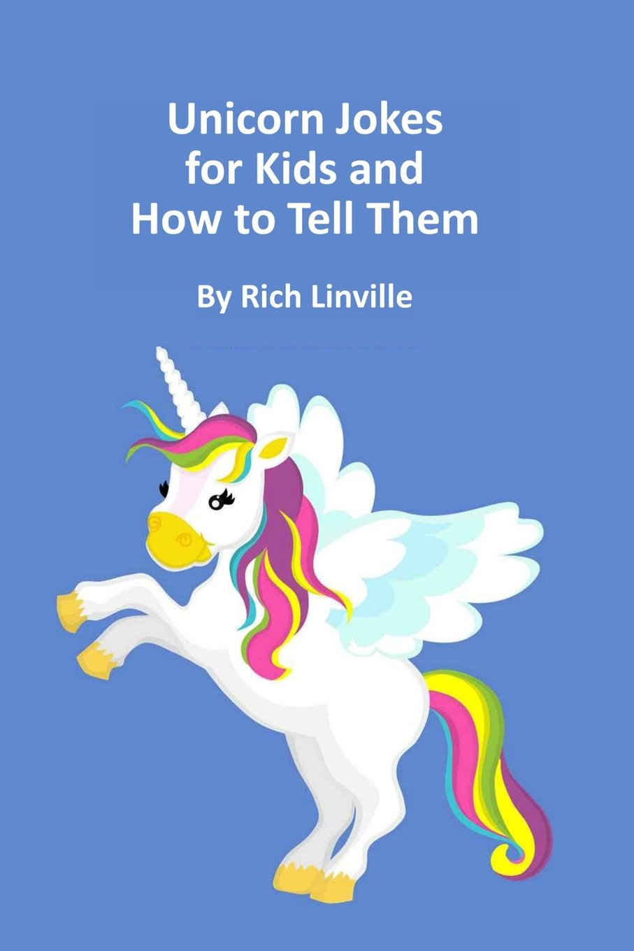 Unicorn Jokes for Kids and How to Tell Them pdf