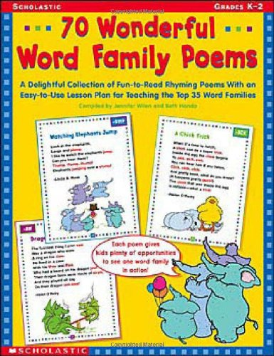 (70 Wonderful Word Family Poems: A Delightful Collection of Fun-to-Read Rhyming Poems With an Easy-to-Use Lesson Plan for Teaching the Top 35 Word Families)