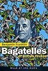 Bagatelles : Et autres textes par Franklin