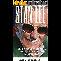 Stan Lee: Curiosidades sobre a vida da lenda dos quadrinhos! (Coleção Marvel Livro 4)