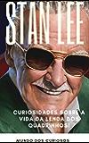 Stan Lee: Curiosidades sobre a vida da lenda dos quadrinhos! (Coleção Marvel Livro 4) (Portuguese Edition)