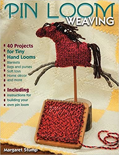 ae36833adcae8 Amazon.com  Pin Loom Weaving  40 Projects for Tiny Hand Looms  (0499991630950)  Margaret Stump  Books