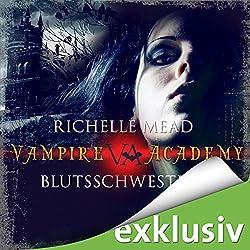 Blutsschwestern (Vampire Academy 1)