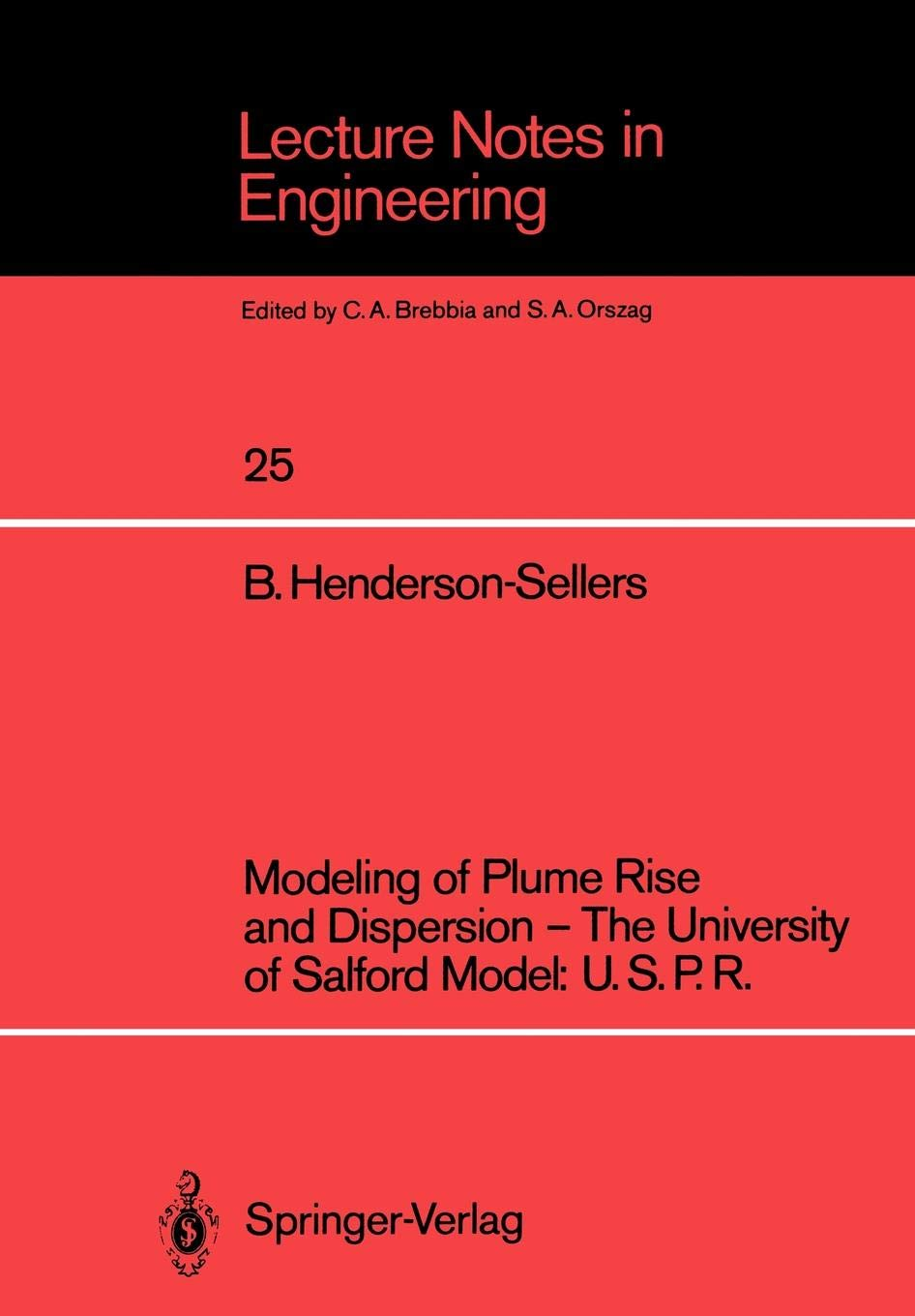 Modeling Of Plume Rise And Dispersion   The University Of Salford Model  U.S.P.R.  Lecture Notes In Engineering  25  Band 25