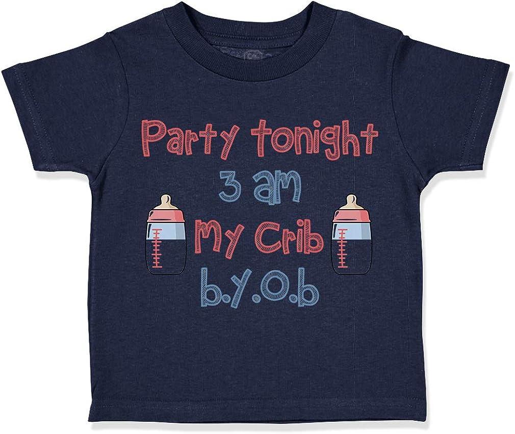Funny Humor Cotton Custom Toddler T-Shirt Party Tonight 3 Am My Crib B.Y.O.B